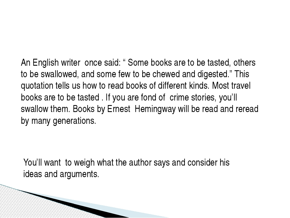 "An English writer once said: "" Some books are to be tasted, others to be swal..."