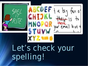 Let's check your spelling!
