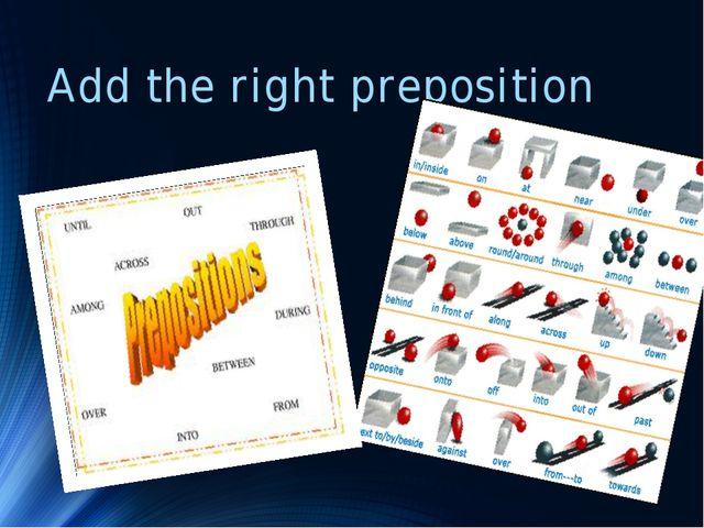 Add the right preposition