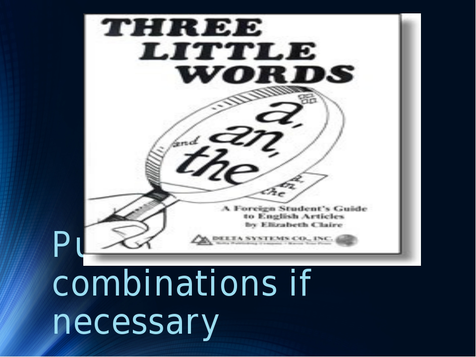 Put articles in word-combinations if necessary
