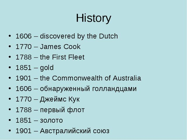History 1606 – discovered by the Dutch 1770 – James Cook 1788 – the First Fle...