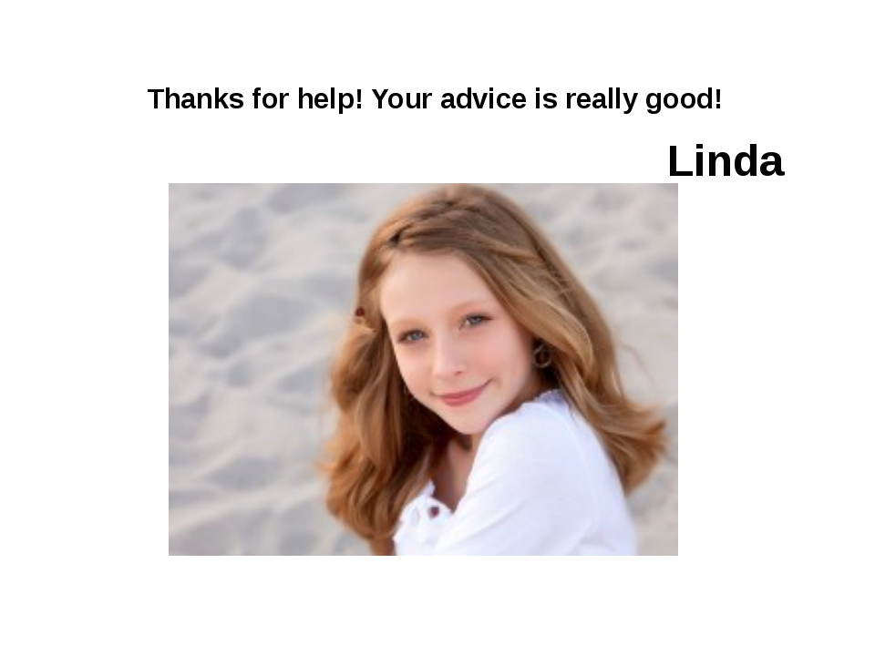 Thanks for help! Your advice is really good! Linda