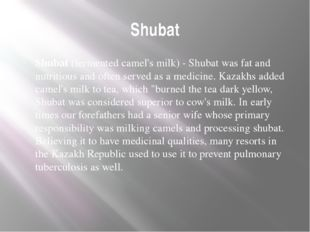 Shubat Shubat (fermented camel's milk) - Shubat was fat and nutritious and of