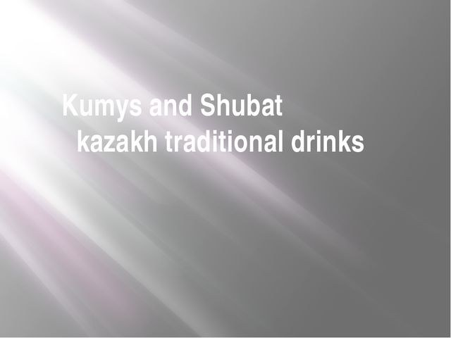 Kumys and Shubat kazakh traditional drinks