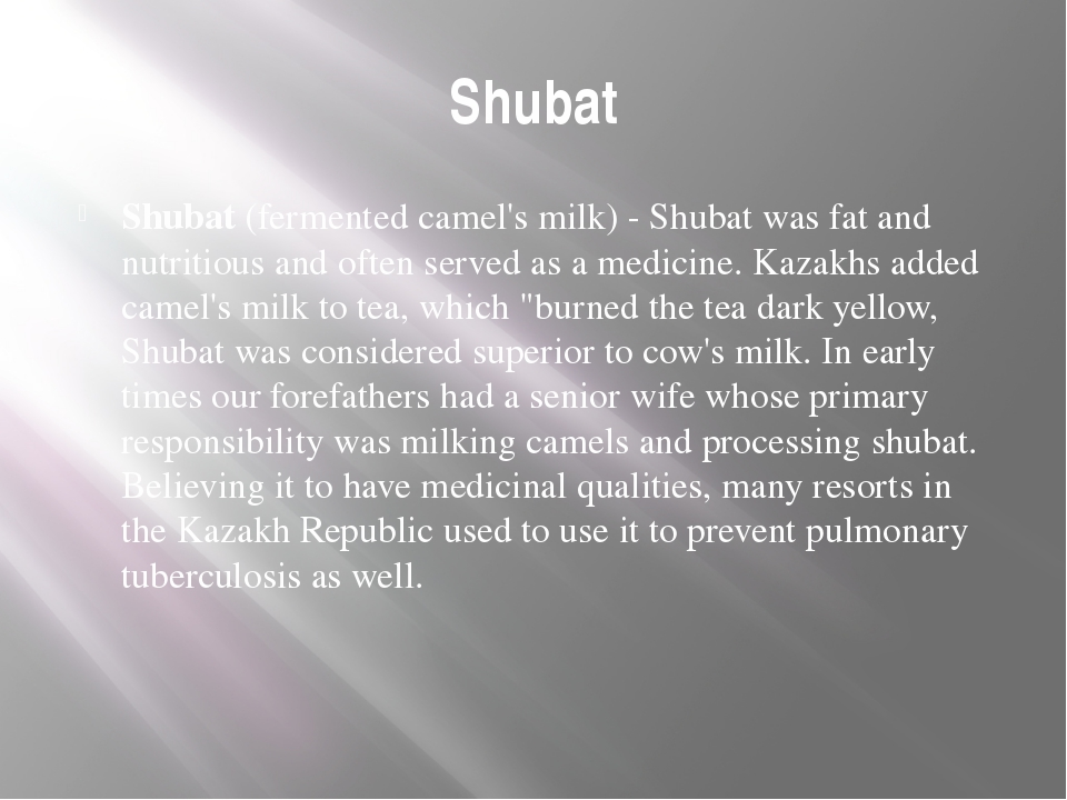 Shubat Shubat (fermented camel's milk) - Shubat was fat and nutritious and of...