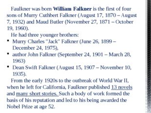 Faulkner was born William Falkner is the first of four sons of Murry Cuthber