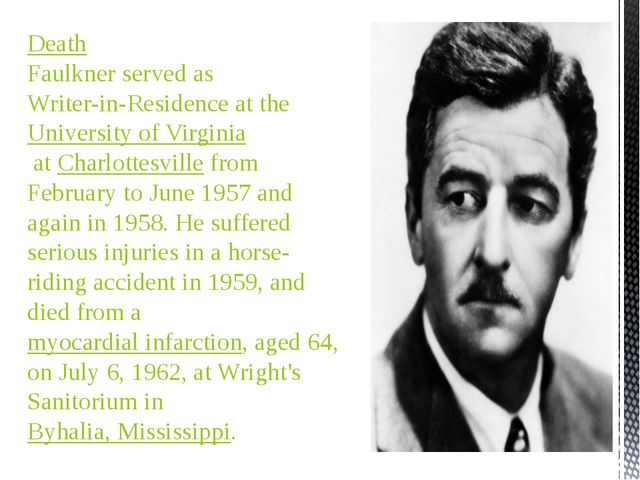 Death Faulkner served as Writer-in-Residence at the University of Virginia  a...