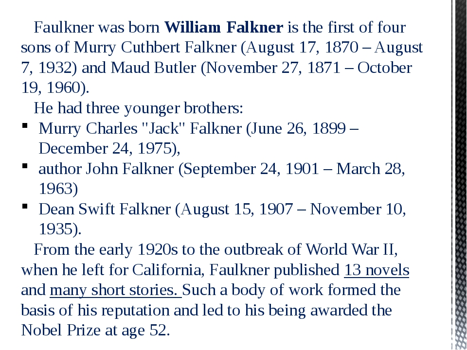 Faulkner was bornWilliam Falkner is the first of four sons of Murry Cuthber...