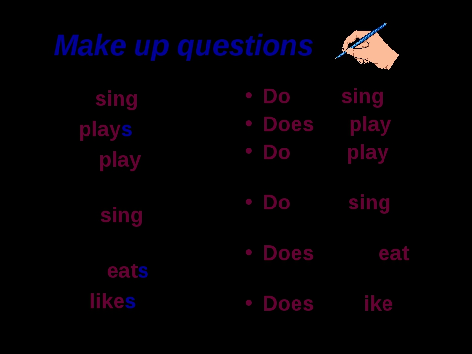 Make up questions Cats sing. He plays. Boys play with toys. Birds sing in the...