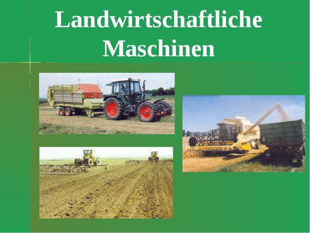 Landwirtschaftliche Maschinen Landwirtschaftliche Maschinen
