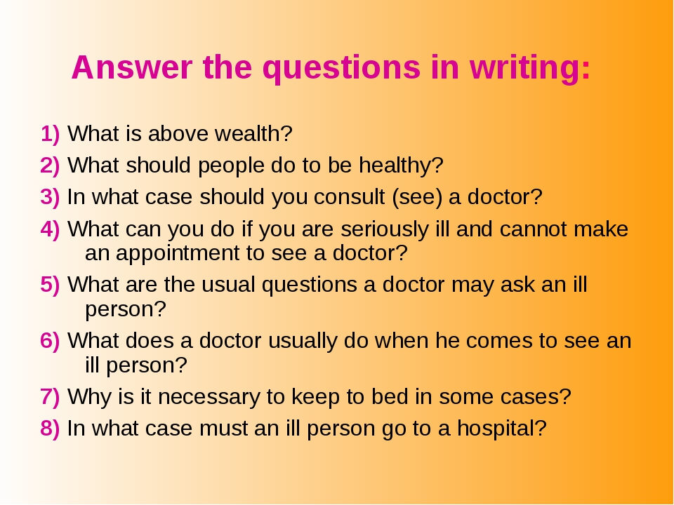 Answer the questions in writing: 1) What is above wealth? 2) What should peop...