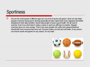 Sportiness All over the world people of different ages are very fond of sport