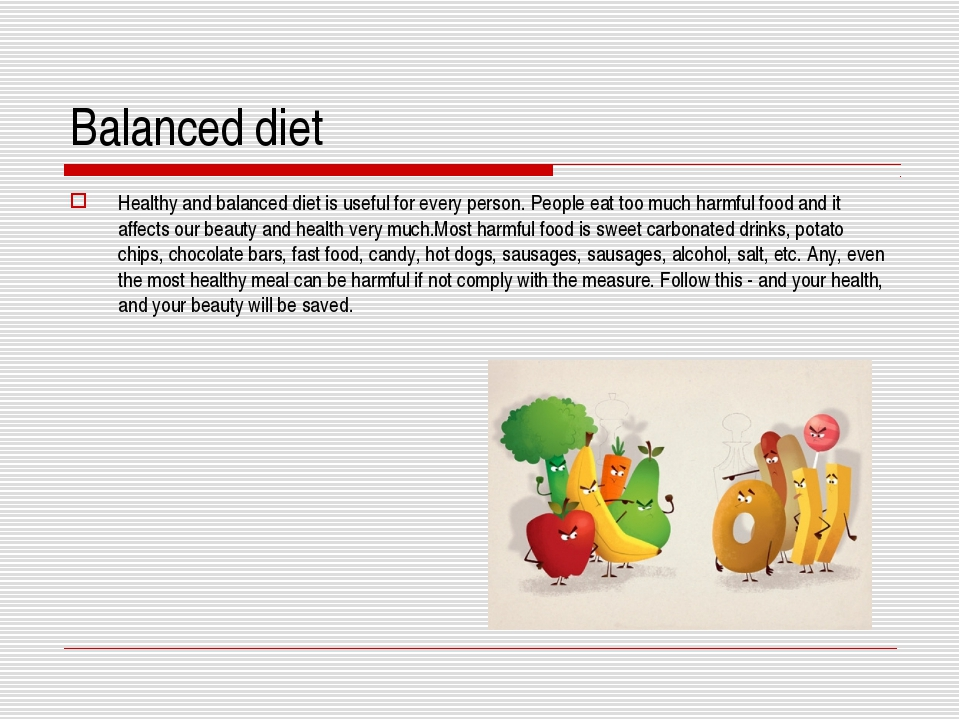 Balanced diet Healthy and balanced diet is useful for every person. People ea...