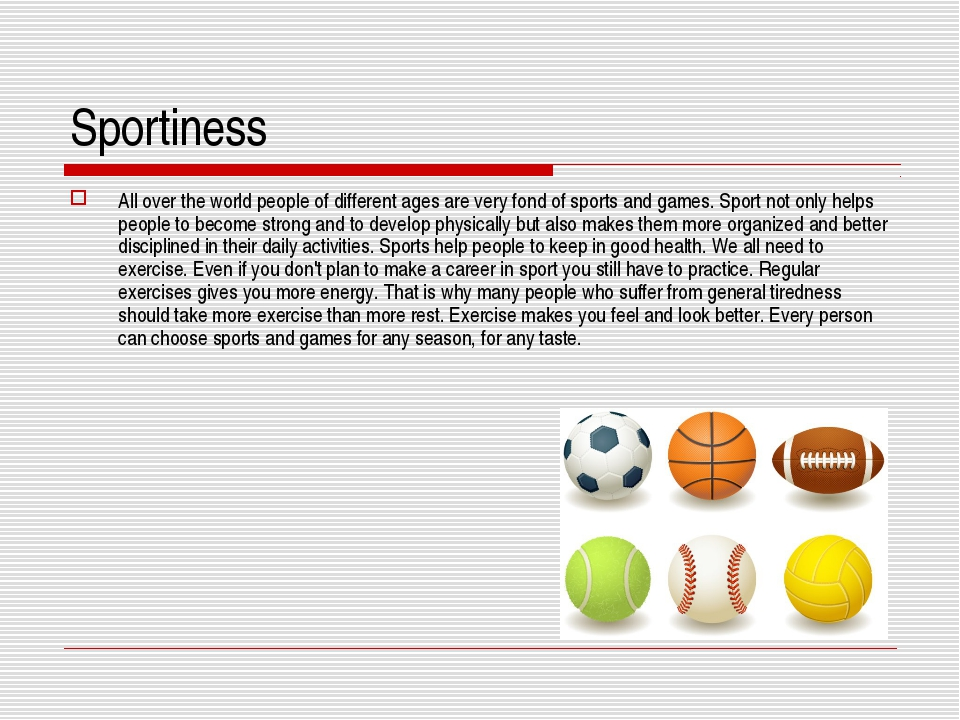 Sportiness All over the world people of different ages are very fond of sport...