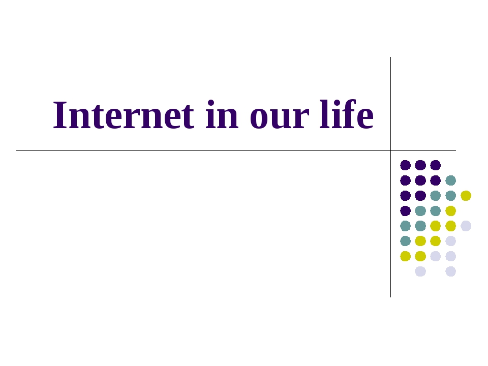 Internet in our life