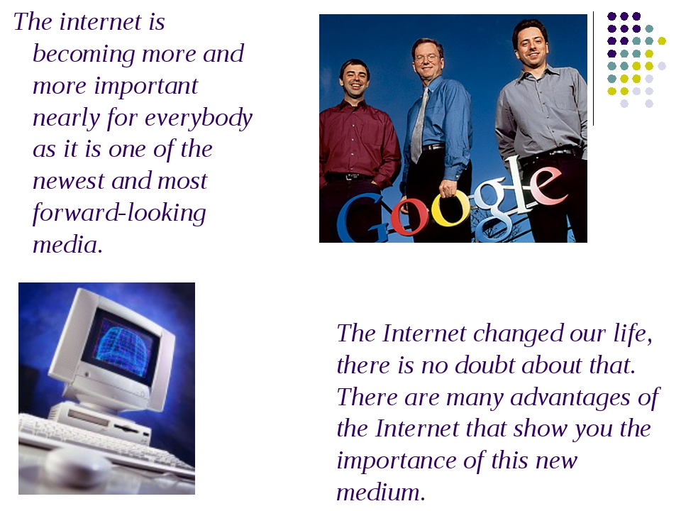 The internet is becoming more and more important nearly for everybody as it...