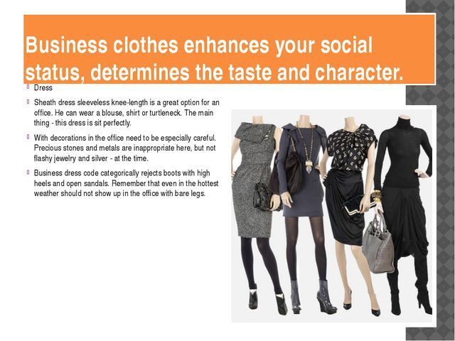 Business clothes enhances your social status, determines the taste and charac...