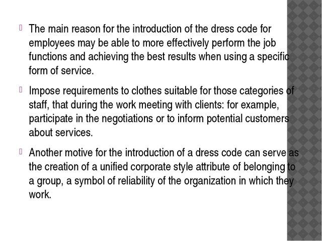The main reason for the introduction of the dress code for employees may be a...