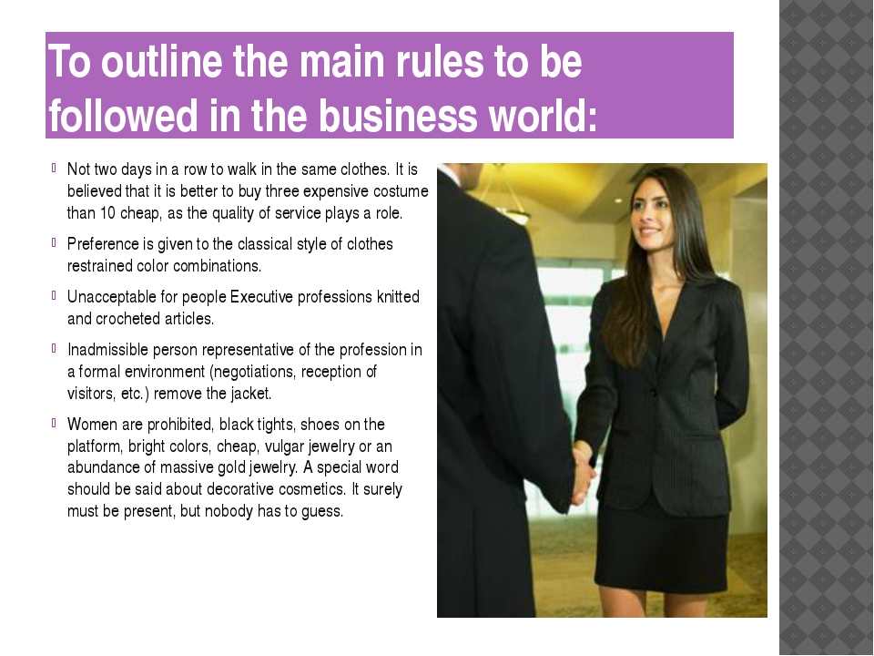 To outline the main rules to be followed in the business world: Not two days...