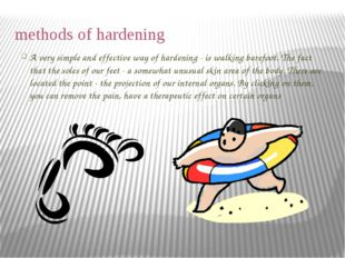 methods of hardening A very simple and effective way of hardening - is walkin