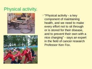 "Physical activity. ""Physical activity - a key component of maintaining health"