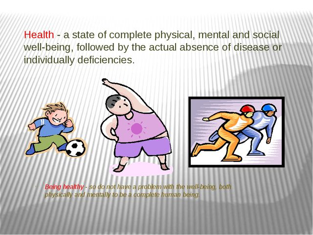 Health - a state of complete physical, mental and social well-being, followed...