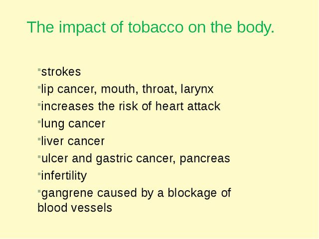 The impact of tobacco on the body. strokes lip cancer, mouth, throat, larynx...