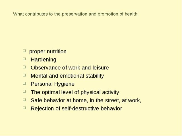 Whatcontributes to the preservationand promotion of health: proper nutritio...