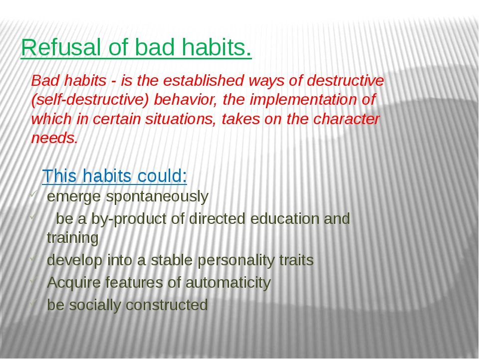 Refusal of bad habits. emerge spontaneously  be a by-product of directed edu...