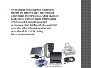 Office supplies office equipment maintenance, facilitate and accelerate paper