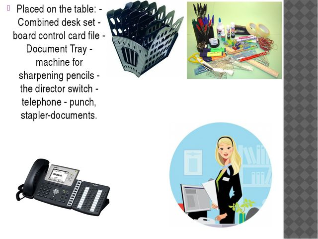Placed on the table: - Combined desk set - board control card file - Document...