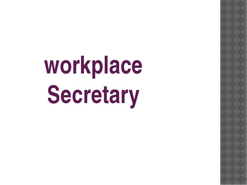 workplace Secretary