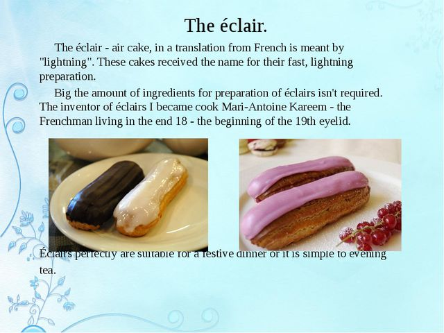 "The éclair. The éclair - air cake, in a translation from French is meant by ""..."