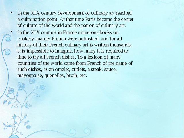 In the XIX century development of culinary art reached a culmination point. A...