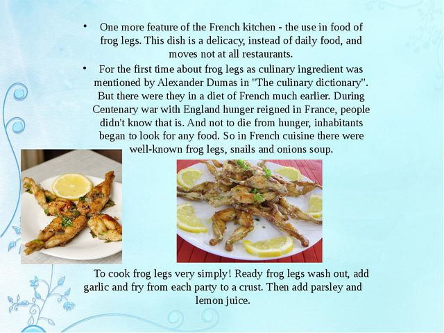 One more feature of the French kitchen - the use in food of frog legs. This d...