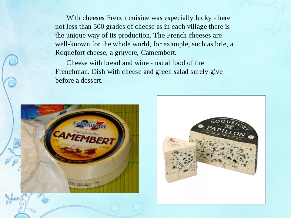 With cheeses French cuisine was especially lucky - here not less than 500 gr...