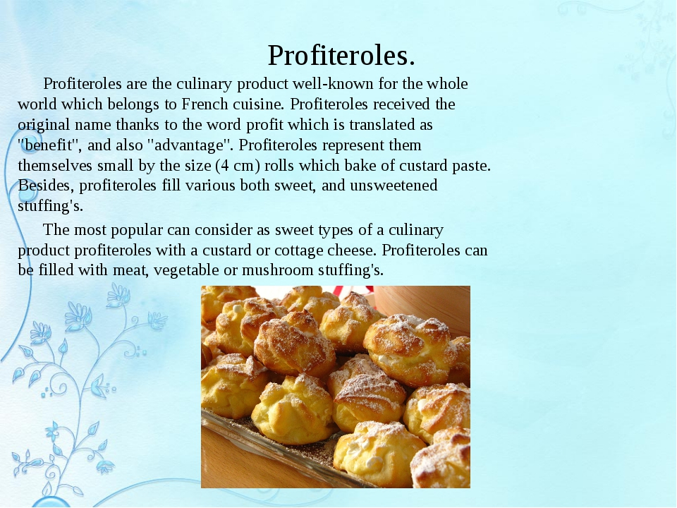 Profiteroles. Profiteroles are the culinary product well-known for the whole...