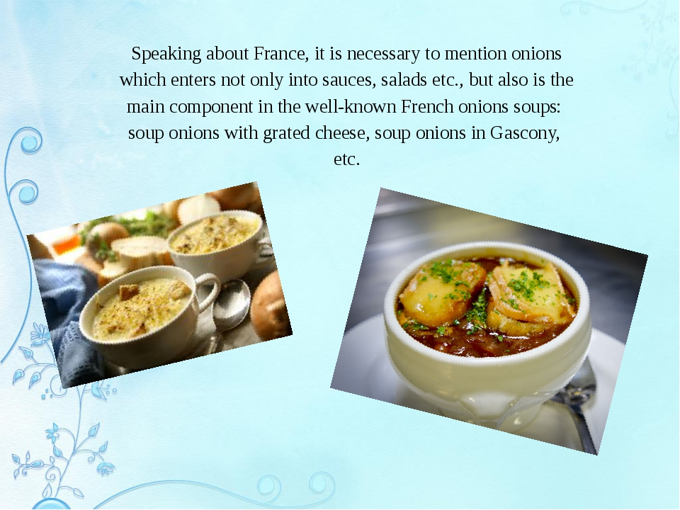 Speaking about France, it is necessary to mention onions which enters not onl...