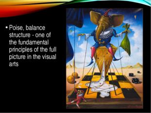 Poise, balance structure - one of the fundamental principles of the full pic