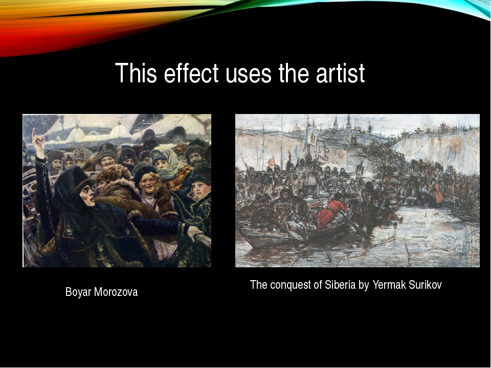 This effect uses the artist The conquest of Siberia by Yermak Surikov Boyar M...