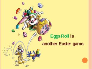 Eggs Roll is another Easter game.