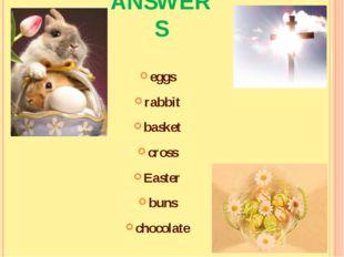 ANSWERS eggs rabbit basket cross Easter buns chocolate