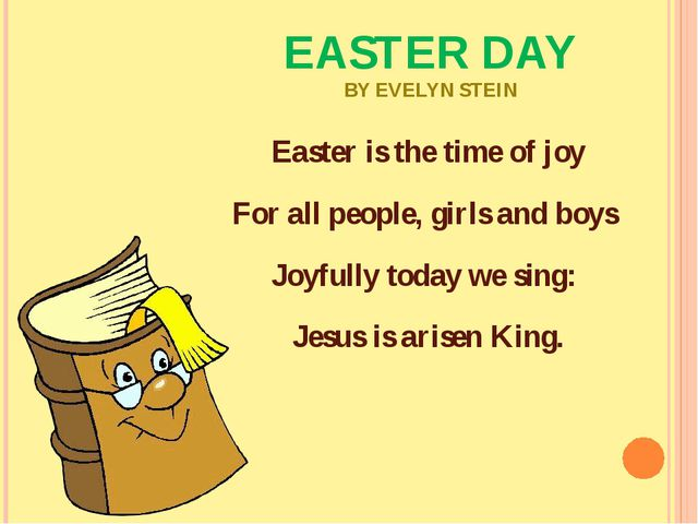 EASTER DAY BY EVELYN STEIN Easter is the time of joy For all people, girls an...