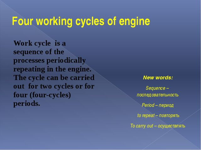 Four working cycles of engine Work cycle is a sequence of the processes perio...