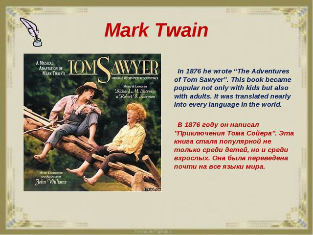 """Mark Twain In 1876 he wrote """"The Adventures of Tom Sawyer"""". This book became..."""