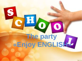 The party «Enjoy ENGLISH» Click to edit Master title style