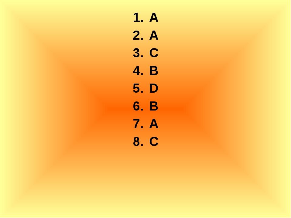 A A C B D B A C