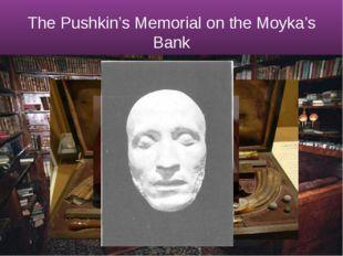 The Pushkin's Memorial on the Moyka's Bank