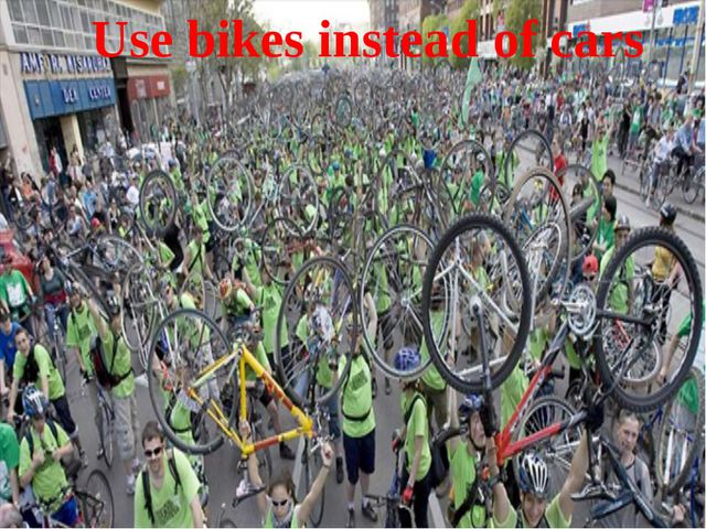 Use bikes instead of cars