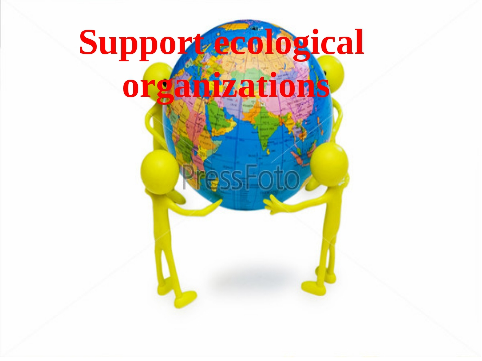 Support ecological organizations